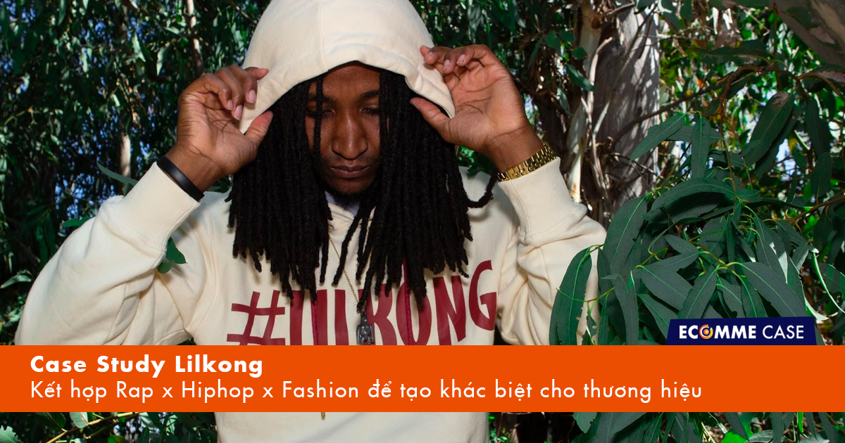 Case Study Lilkong - Rap x Hiphop x Fashion